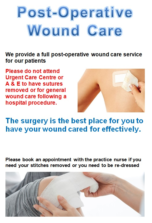 Post Operative Wound Care, please come to the surgery for stitches removal and dressings. Do not go to urgent care centres or A & E.